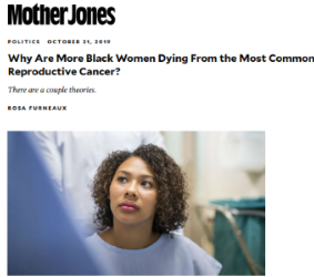 Title and image of Mother Jones magazine article: Why Are More Black Women Dying From the Most Common Reproductive Cancer?