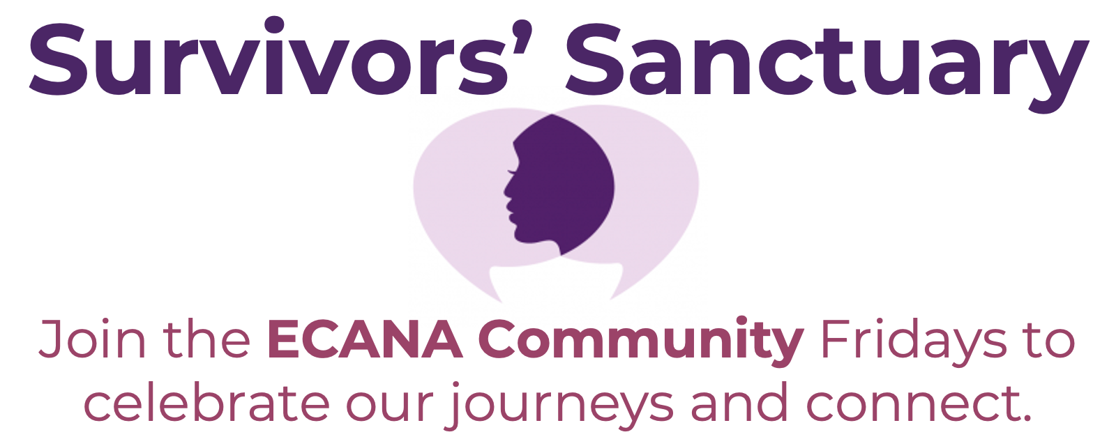 ECANA Survivors' Sanctuary on Fridays. Click to be taken to the webpage.